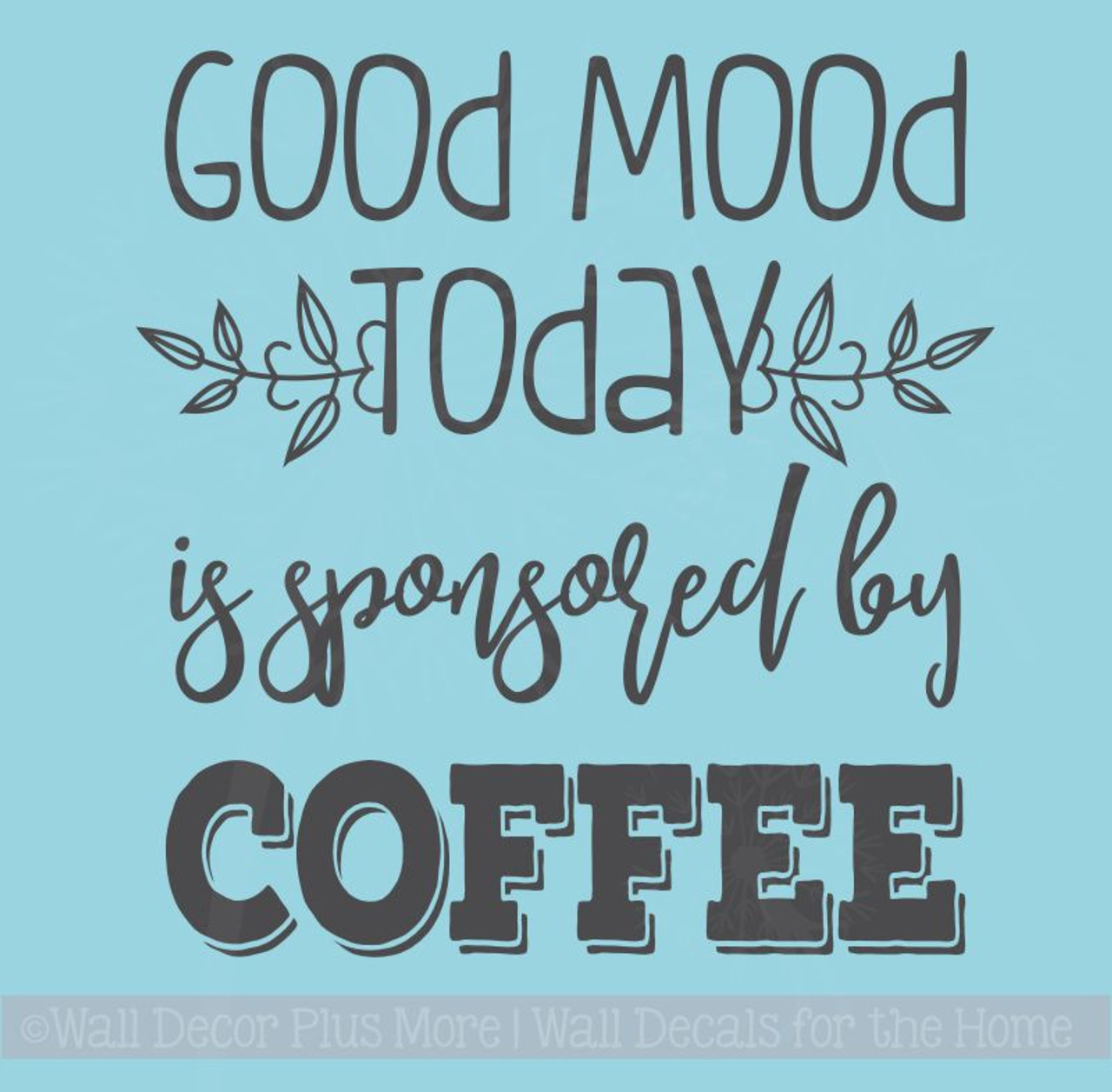 Good Mood Sponsored By Coffee Kitchen Decor Quotes Funny Wall Decals