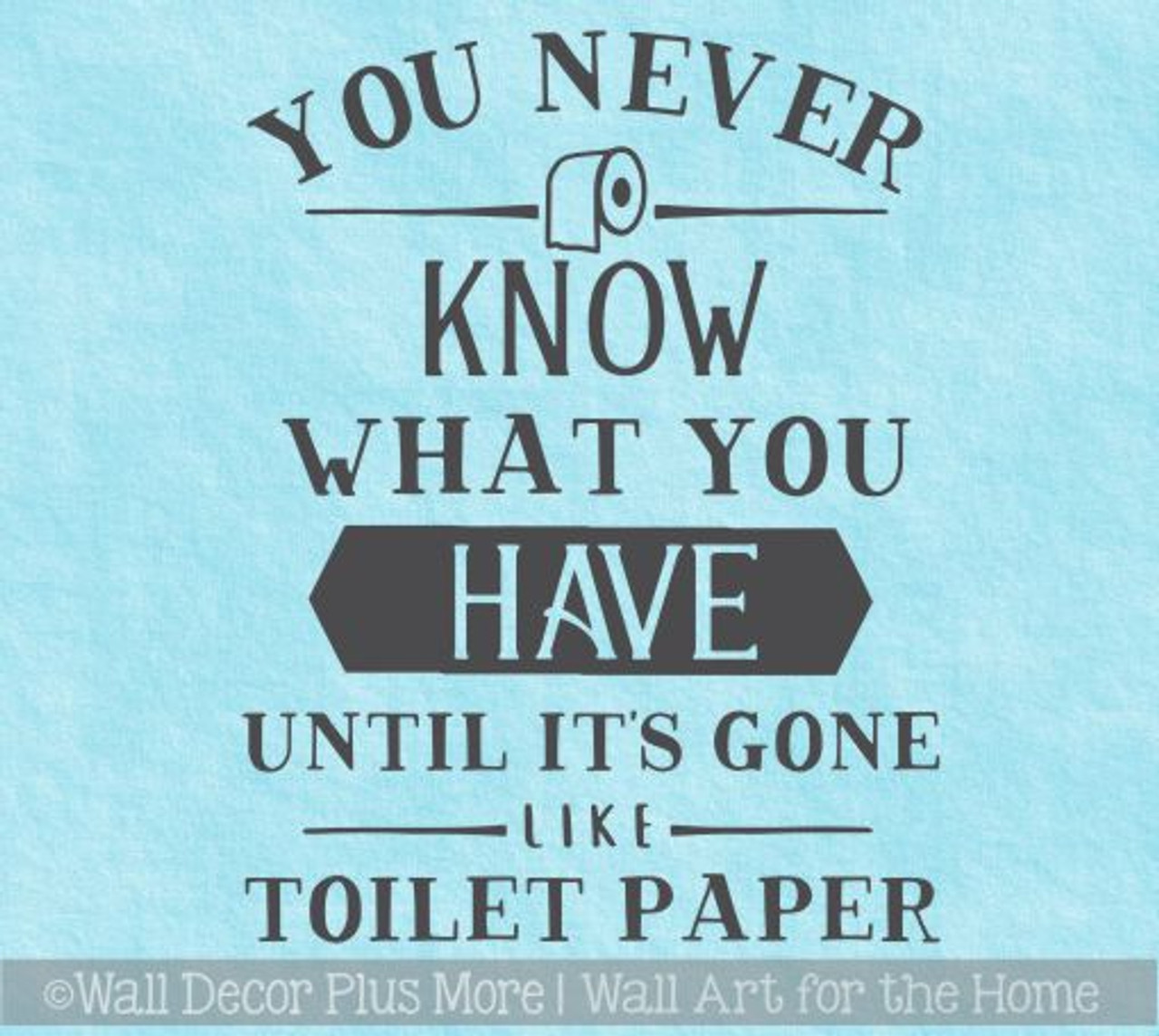 Bathroom Decor Funny Wall Decals Gone Like Toilet Paper Quote Stickers
