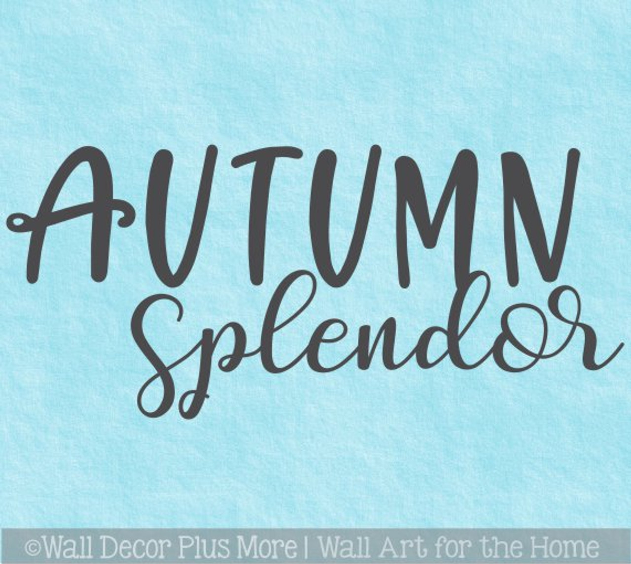 Autumn Splendor Wall Quote Decal Sticker Fall Decorating In Home Office
