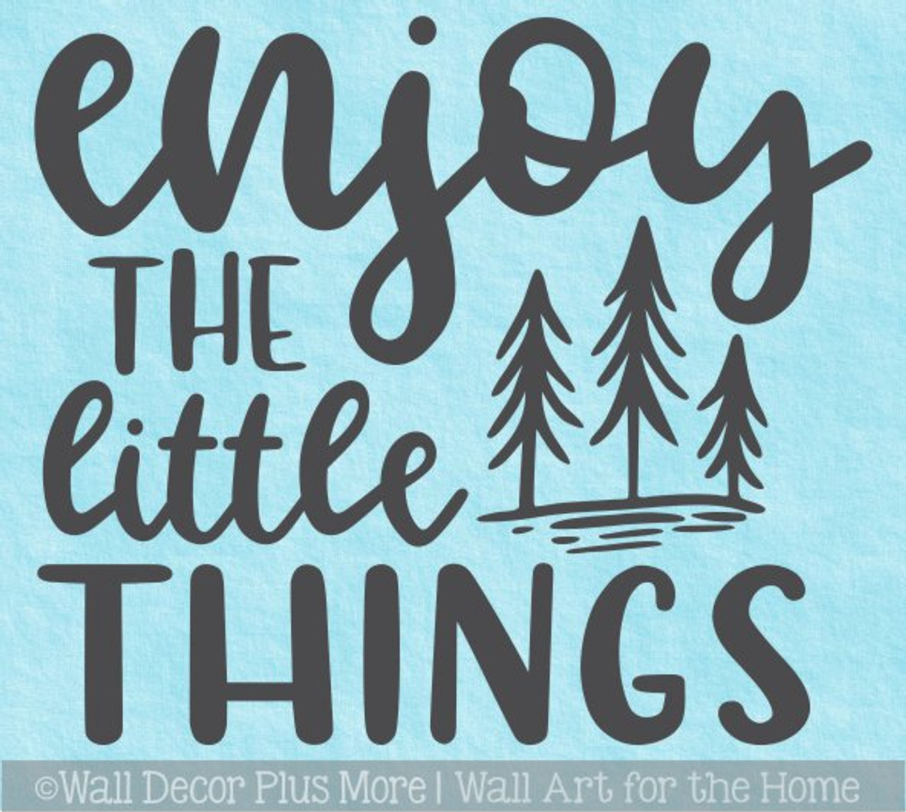 LARGE QUOTE ENJOY LITTLE THINGS  BEDROOM WALL  STICKER GRAPHIC DECAL MATT VINYL