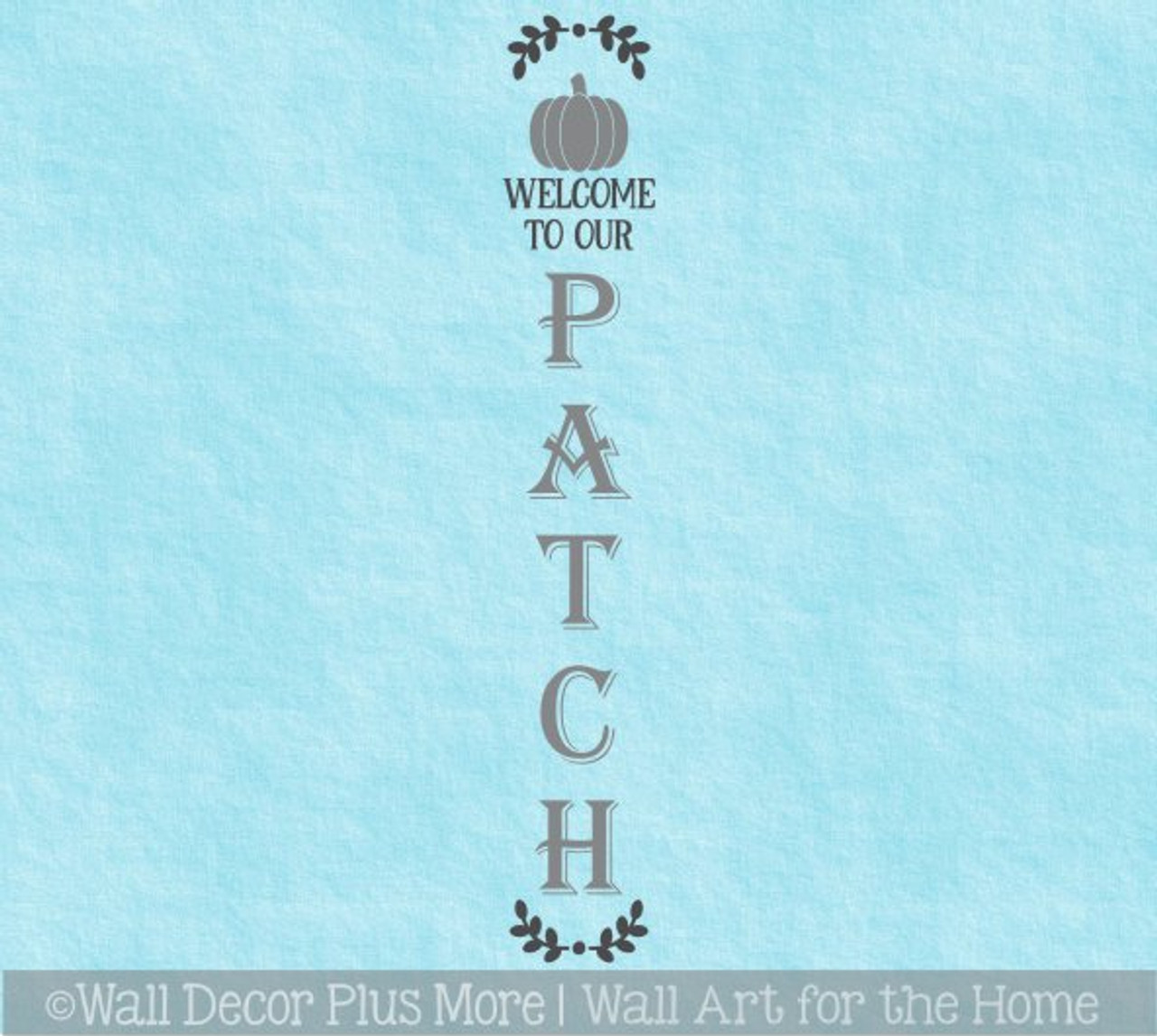 Decal Sticker For Tall Wood Sign Fall Decor Entryway Welcome To Patch