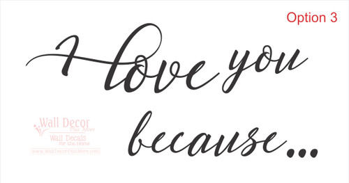 I love you because.. DIY Project Vinyl Decal Lettering Quotes
