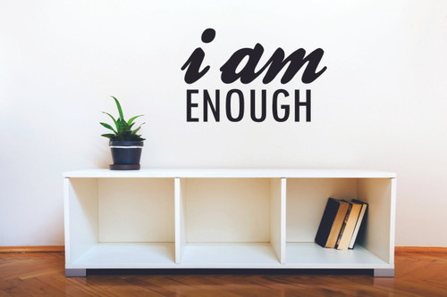 Inspiring Saying Vinyl Wall Decal for Home Decor I am Enough Affirmation Quote-Black