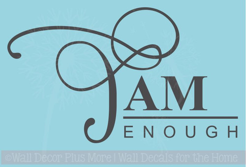Encouraging Quote I am Enough Inspirational Saying Vinyl Wall Decals