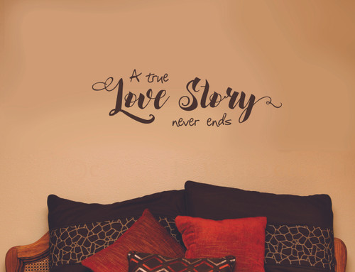 A True Love Story Never Ends Wall Decal Quote for the Master Bedroom-Chocolate Brown