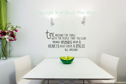 Time Around the Table Vinyl Decal Quote for the Kitchen, Dining Room Wall Decor