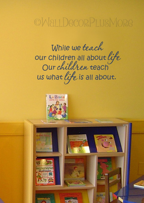 Teach our Children About Life Wall Decals Sticker Wall Letters Quotes