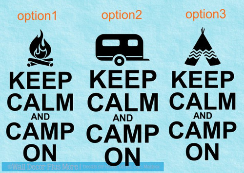 Keep Calm and Camp On Camper or RV Summer Quotes Wall Decals Sticker, Choose from 3 Graphics
