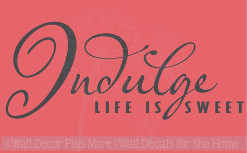 Kitchen Quotes Life is Sweet Indulge Wall Decals Word Letters for Home Decor