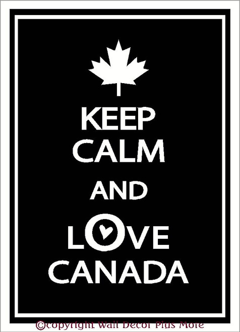 Keep Calm and Love Canada Vinyl Wall Sticker Decals