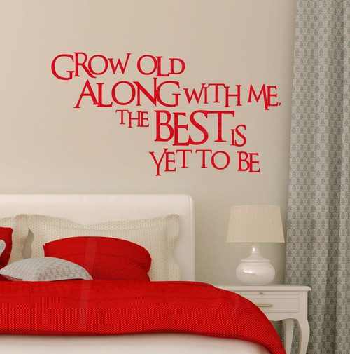 Grow Old Along With Me The Best Is Yet To Be Wall Decals Wall Sayings for Bedroom Cherry Red