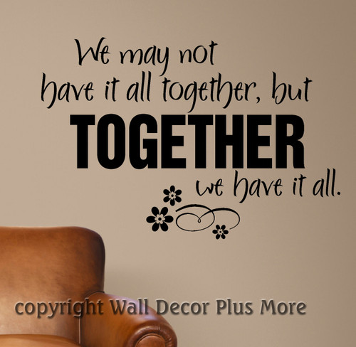 We may not have it all Together Family Wall Quotes Wall Decal Stickers