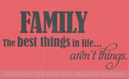 Family the Best Things in Life Aren't Things  Wall Sticker Decals for Home Decor