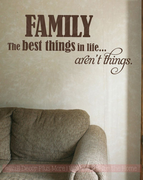 Family the Best Things in Life Aren't Things  Wall Sticker Decals for Home Decor-Chocolate Brown