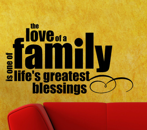 The Love of a Family is one of Life's Greatest Blessings Wall Decal Sticker Quote Black