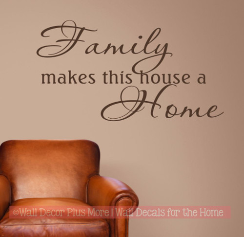 Family makes this House a Home Vinyl Wall Sticker Decals for Home Decor-Chocolate Brown
