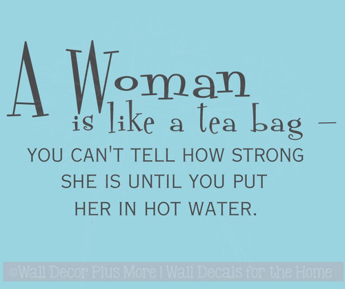 A Woman is Like a Tea Bag Wall Decal Stickers Kitchen Quote