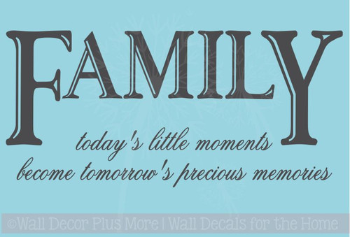 Family Today's Little Moments Inspirational Wall Sticker Decals Phrase