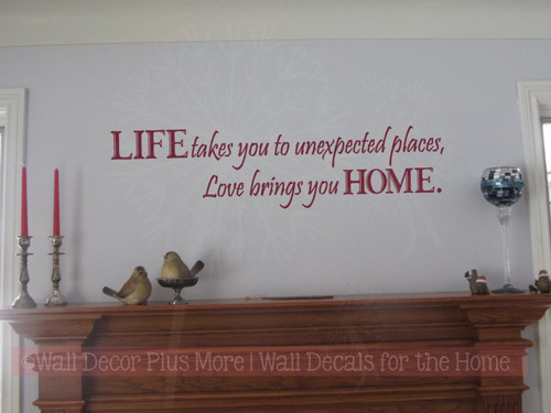 Life Takes You To Unexpected Places, Love ...Home Quotes Wall Decal Sticker-Burgundy