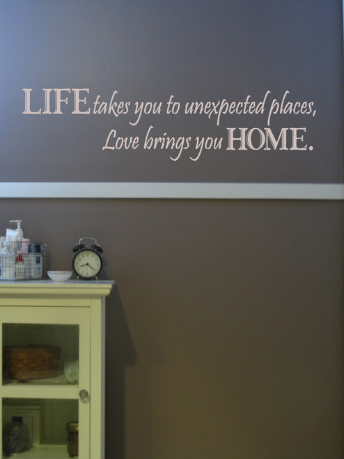 Life Takes You To Unexpected Places Love Home Quotes Wall Decal Sticker-Beige
