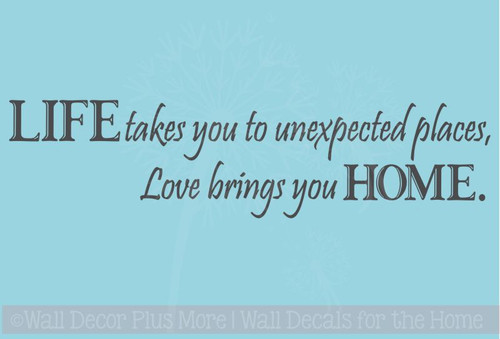 Life Takes You To Unexpected Places Love Home Quotes Wall Decal Sticker