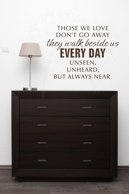 They Walk beside us... Unseen, Unheard, But Always Near Sympathy Wall Decal Stickers Choc Brown