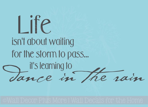 Life Waiting for the Storm To Pass Dance in the Rain inspirational Wall Decal Quote