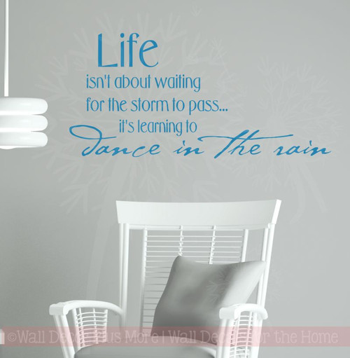 Life Waiting for the Storm To Pass Dance in the Rain inspirational Wall Decal Quote-Bayou Blue