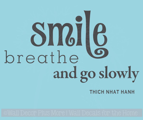 Smile Breathe and Go Slowly Inspirational Vinyl Wall Decal Stickers Saying