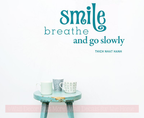 Smile Breathe and Go Slowly Inspirational Vinyl Wall Decal Stickers Saying-Teal