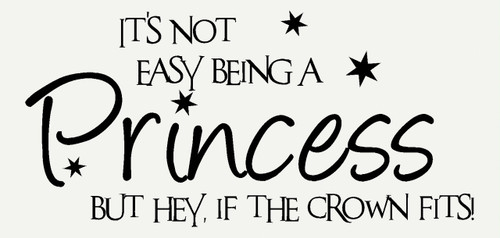 Its Not Easy Being a Princess Crown Fits Girls Wall Sticker Decals Saying