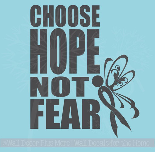 Choose Hope Not Fear Cancer Awareness Wall Decal Sticker Quote