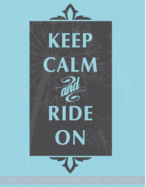Keep Calm and  Ride on Wall Decal Vinyl Lettering Sticker Art Quote