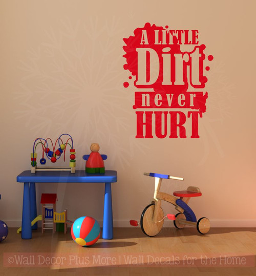 A Little Dirt Never Hurt Boys Vinyl Wall Decal Sticker for Room Decor-Cherry Red