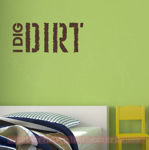 I Dig Dirt Boys Wall Sticker Decals Saying for Bedroom Wall Art Words-Chocolate