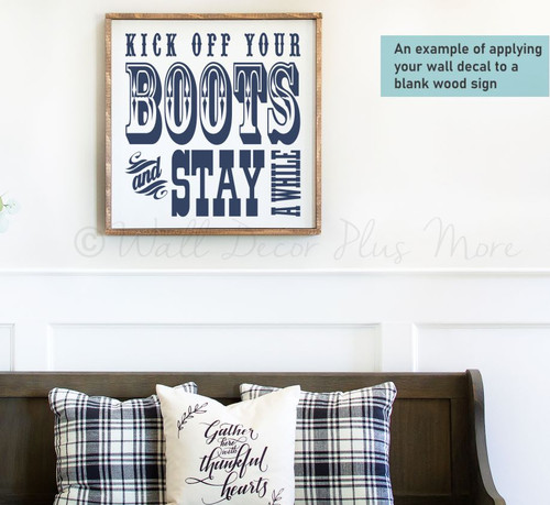 Kick Off your Boots and Stay Awhile Western Room Decor Decal Stickers example of sticker on a wood board - Deep Blue