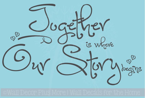 Together is Where our Story begins Wall Decal Stickers Quote Family Wall Letters