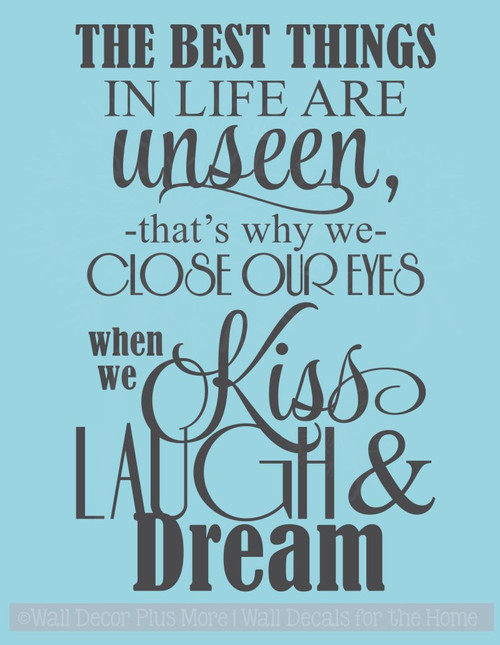 The Best Things in Life are Unseen... Kiss Laugh Dream Wall Sticker Decals Wall Letters