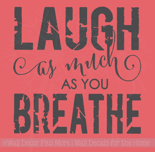 Laugh As Much as You Breathe Inspirational Wall Stickers Vinyl Decal Wall Letters