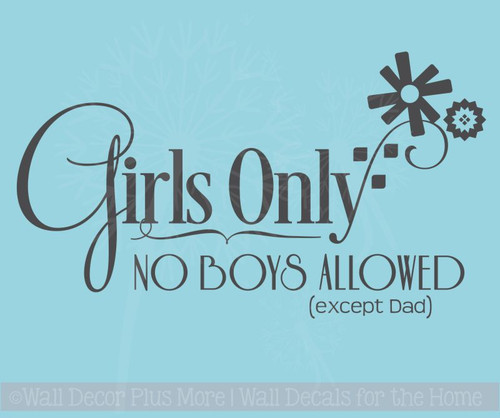 Girls Only No Boys Allowed Wall Decal Stickers with Flower Art Graphic