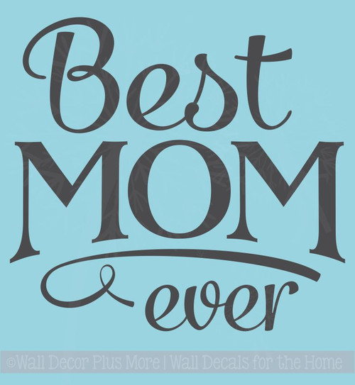 Best Mom Ever Wall Decor Vinyl Decal Stickers Quote Family Wall Words
