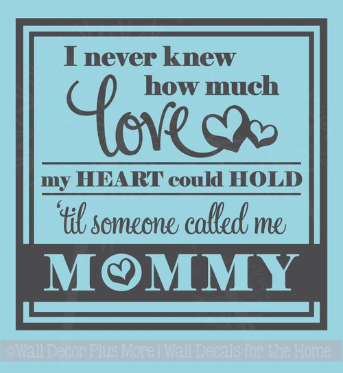I Never Knew Love Til Someone Called Me Mommy Wall Decor Vinyl Sticker Decals