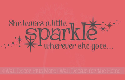 She Leaves Sparkle Wherever She Goes Girls Vinyl Wall Decal Stickers Quote