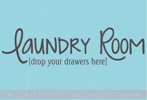 Laundry Room Drop your Drawers Here Vinyl Wall Decal Stickers Wall Letters