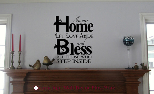In Our Home Let Love Abide and Bless All Those Who Step Inside Wall Decal Stickers