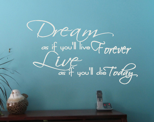 Dream As If You'll Live Forever... Wall Sticker Decals Quote for Home Decor