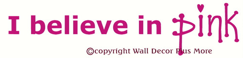 I Believe In Pink Wall Sticker Decal Letters for Breast Cancer Awareness