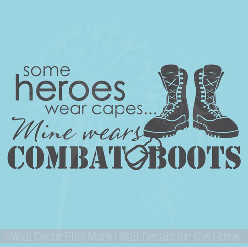 Some Heroes Wear Capes, Mine Wears Combat Boots Wall Decal Stickers Father Quote