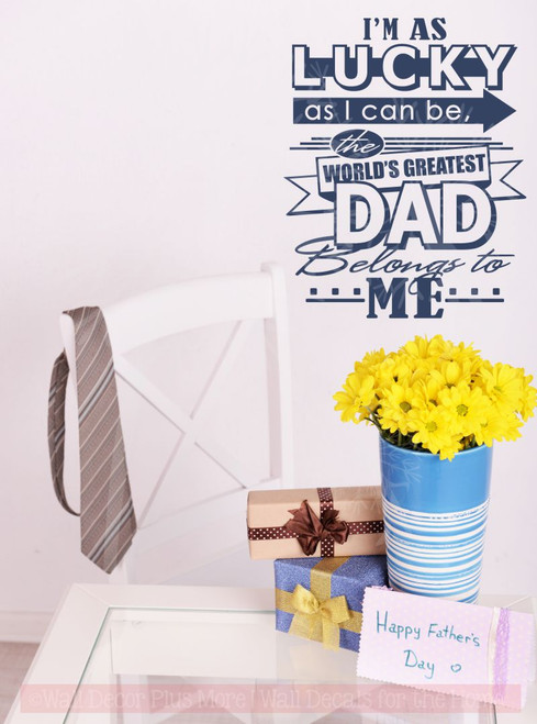 I'm Lucky Greatest Dad Belongs To Me Wall Decal Stickers Father Quotes Letters-Deep Blue