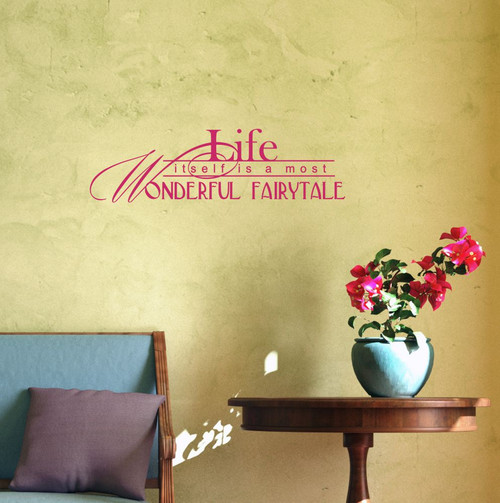 Life Itself Is a Most Wonderful Fairytale Wall Decal Sticker Quote Hot Pink